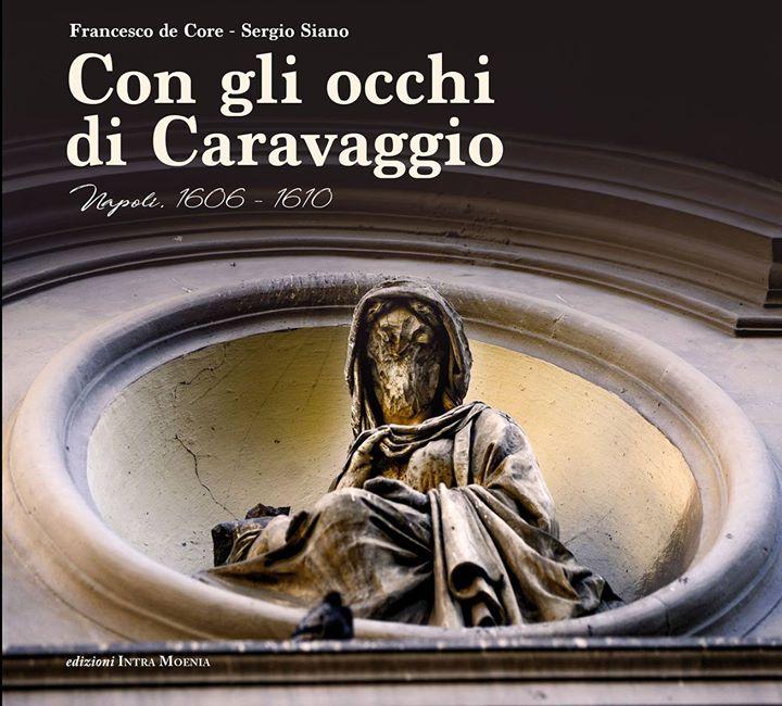 Napoli con gli occhi di Caravaggio: arte, fotografia, letteratura, teatro ed enogastronomia.